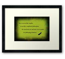 The philosophy of kindness Framed Print