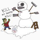 kill, my pretty! kill by Alex Boxsell
