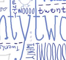 Twentytwooo Sticker