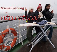 Extreme Ironing in Antarctica  by Juilee  Pryor