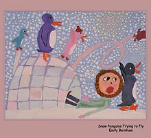 Snow Penguins Trying to Fly by Bob Burnham