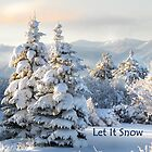 Let it Snow by Kay Kempton Raade