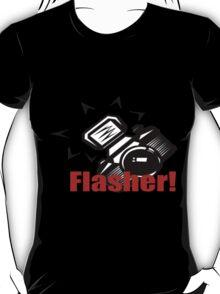 Flasher! T-Shirt