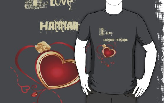 I Love Hannah Montana by Vintage Retro T-Shirts
