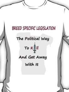 Breed Specific Legislation T-Shirt
