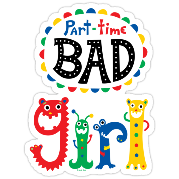 part time bad girl  by Andi Bird