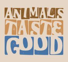ANIMALS TASTE GOOD by red addiction