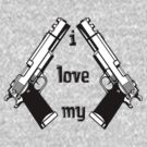 I love my GUNS by red addiction