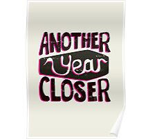 Another year closer Poster