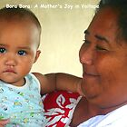 Bora Bora: A  Mother's Joy in Vaitape by Laurel Talabere