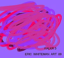 ( KALKR 3 )  ERIC WHITEAM ART   by eric  whiteman