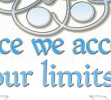 *Once we accept our limits, we go Beyond them*~Einstein Sticker