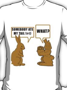 "Chocolate Easter ""Somebody Ate My Tail... What?"" T-Shirt"