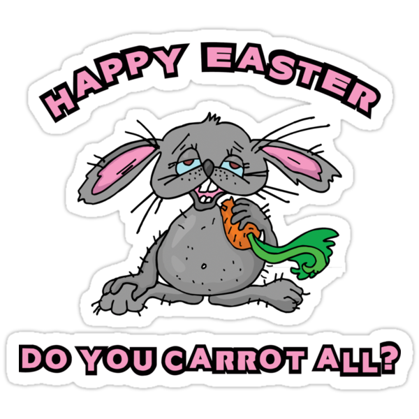 """Happy Easter """"Do You Carrot All?"""" by HolidayT-Shirts"""