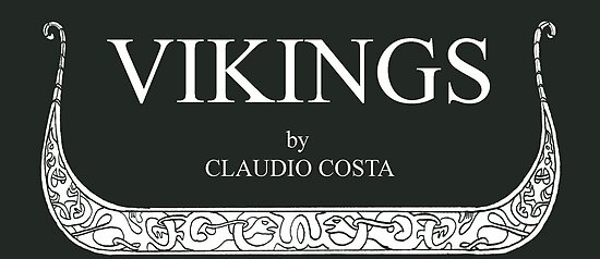 "VIKINGS ""title in the ship"" by CLAUDIO COSTA"