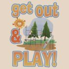 Get Out and Play by Edward Smith