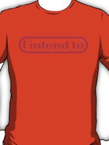 Nintendo = I Intend To T-Shirt