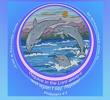 "Dolphin Card for everyday ""A friendly note to Encourage you to Rejoice in the Lord Always & Again I say Rejoice!"" by Phil413Jay"