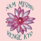 """Nam Myoho Renge Kyo""  by midnightdreamer"