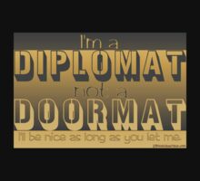 I'm a diplomat by dragonindenver