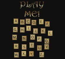 PLAY ME!  by Cheryl Hall