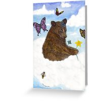 Bearily, Bearily, Bearily... Life Is But A Dream... Greeting Card