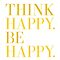 THINK HAPPY BE HAPPY by TheLoveShop