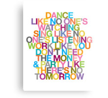 DANCE LIKE THERE'S NO TOMORROW Metal Print