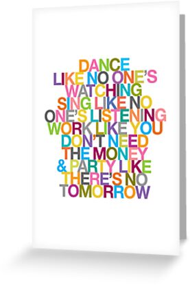 DANCE LIKE THERE&#x27;S NO TOMORROW by TheLoveShop