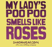 My lady's poo poo smells like roses T-Shirt