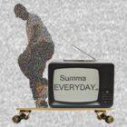 Summa Everyday by Tee Vic