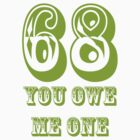 68 you owe me one by darlabooher