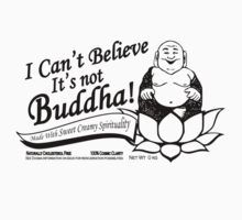 I Can't Believe It's Not Buddha! by buddhabubba