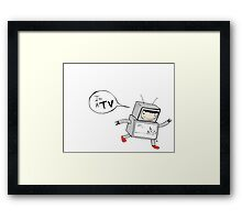 I'm a TV Framed Print