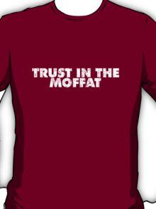 Trust in the Moffat T-Shirt