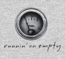 runnin'on empty..by Russ by Russ Styles