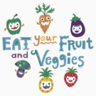 eat your fruit and veggies ll  by Andi Bird