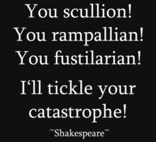 I'll tickle your catastrophe - Shakespeare Insult Tee by NoHoldsBard