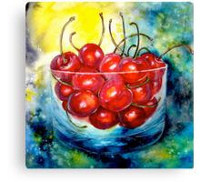 Cherries....Life is Just a Bowl of Cherries Canvas Print