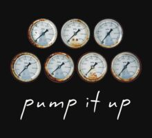 pump it up...  by Russ by Russ Styles