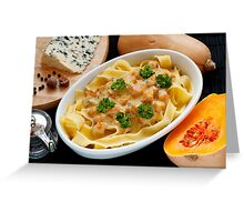 Pappardelle with Butternut Squash and Saint Agur Greeting Card
