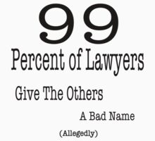 99 Percent of Lawyers... by AnnabelHC