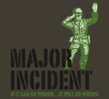 Major Incident | If it can go wrong... II by 8eye