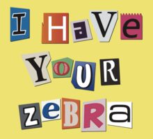"""I Have Your Zebra"" Ransom Note by Andy Bauer"