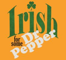 Irish for some dr pepper by red addiction