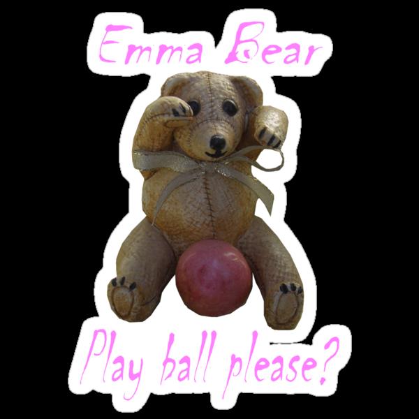 Emma Bear Play Ball Please. by Alex Gardiner