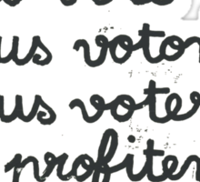 we vote - they profit: french revolution poster Sticker