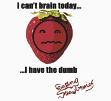 I cant brain today... by strawberries