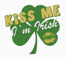 Kiss me I'm Irish by red addiction
