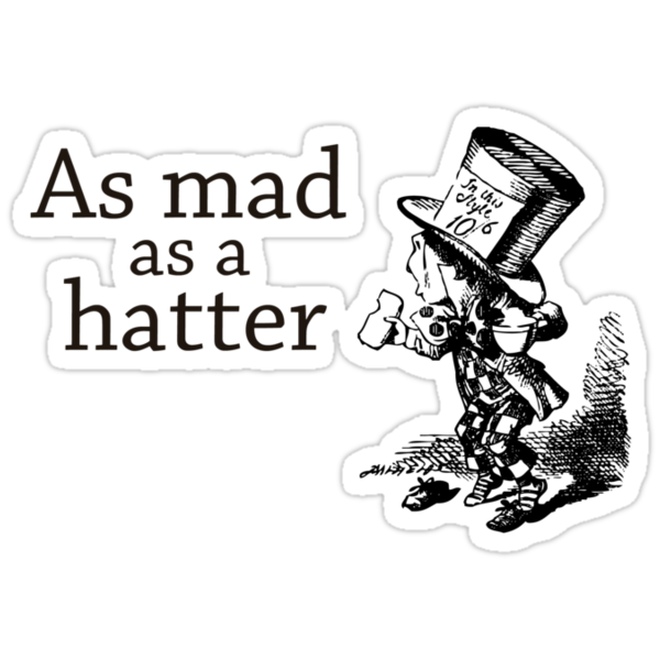 As mad as a hatter by pixelpoetry